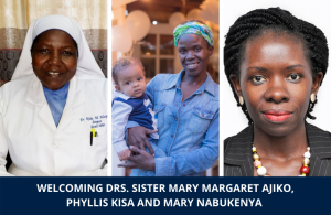 Welcoming three Ugandan colleagues: Drs. Sister Mary Margaret Ajiko, Phyllis Kisa and Mary Nabukenya