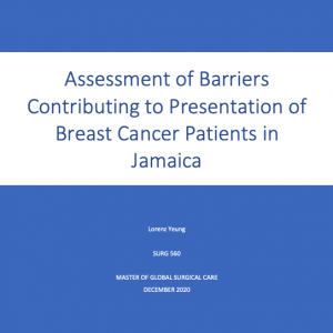 SURG 560 Final Report: Assessment of Barriers Contributing to Presentation of Breast Cancer Patients in Jamaica