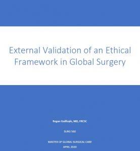 SURG 560 Final Report: External Validation of an Ethical Framework in Global Surgery